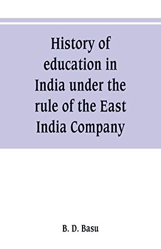 History of education in India under the: B D Basu