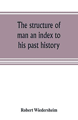 9789353805203: The structure of man an index to his past history