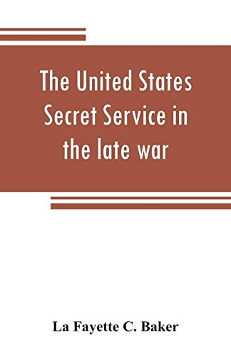 The United States Secret Service in the: La Fayette C