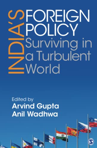 Indias Foreign Policy: Surviving In A Turbulent World)