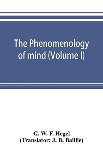 The phenomenology of mind (Volume I) (Paperback): G W F