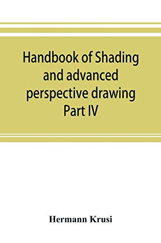 9789353893392: Handbook of shading and advanced perspective drawing: Krusi's Drawing series-Part IV.