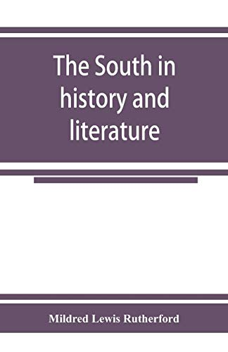 9789353925369: The South in history and literature: a hand-book of southern authors, from the settlement of Jamestown, 1607, to living writers