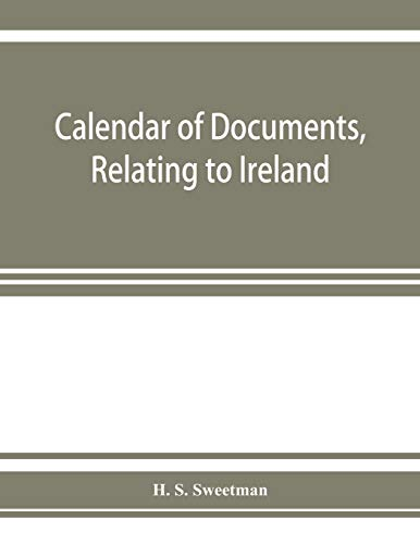 9789353927233: Calendar of documents, relating to Ireland, preserved in Her Majesty's Public Record Office, London 1285-1292.