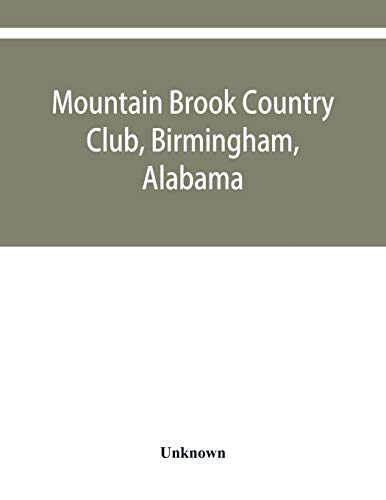 Mountain Brook Country Club, Birmingham, Alabama (Paperback): Unknown