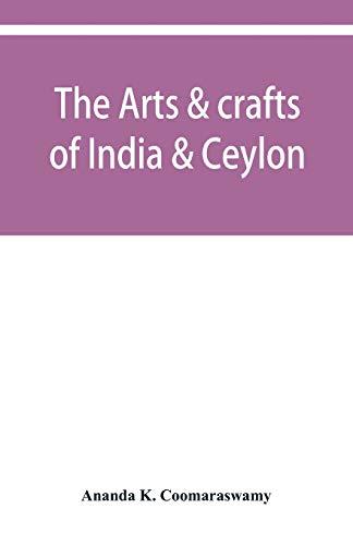 9789353950347: The arts & crafts of India & Ceylon