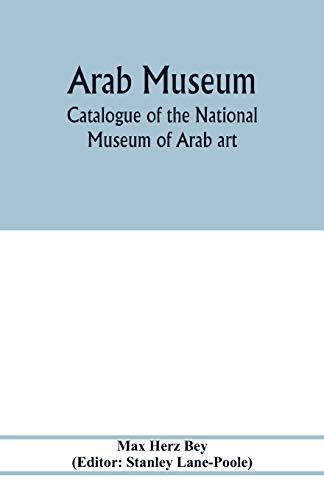 9789353976804: Arab Museum; Catalogue of the National museum of Arab art