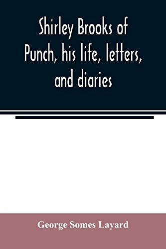 Shirley Brooks of Punch, his life, letters,: George Somes Layard