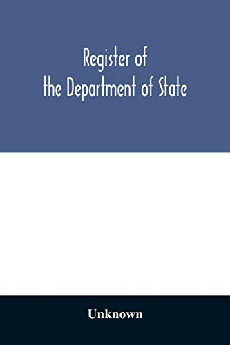 9789354029677: Register of the Department of State; containing a list of persons employed in the department and in the diplomatic, consular and territorial service ... and consuls are resident abroad: also a list
