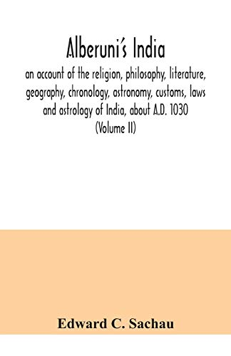 Alberuni's India: an account of the religion,: Edward C Sachau