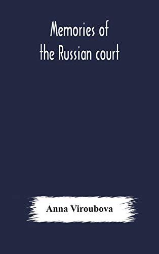 Memories of the Russian court: Viroubova, Anna