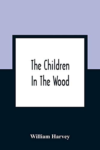 The Children In The Wood; With Engravings: William Harvey