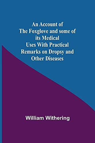 An Account Of The Foxglove And Some: William Withering