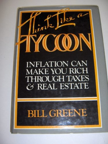 9789366020709: Think Like a Tycoon: Inflation Can Make You Rich Through Taxes & Real Estate