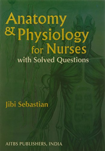 9789374735695: Anatomy & Physiology for Nurse with Solved Questions