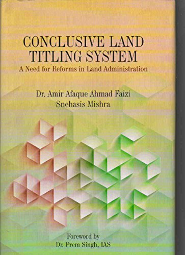 Conclusive Land Titling System: A Need for: Faizi, A A