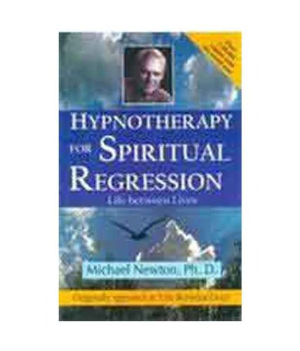 9789380009056: Hypnotherapy for Spiritual Regression: Life Between Lives