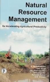Natural Resource Management for Accelerating Agricultural Productivity: B. Venkateswarlu, A.K.