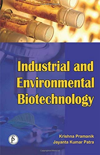 9789380012674: INDUSTRIAL AND ENVIRONMENTAL BIOTECHNOLOGY