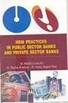 HRM Practices In Public Sector Banks And: M Madhu Lincoln,