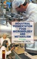 Industrial Fermentation Food Microbiology and Metabolism: Meenakshi Jindal