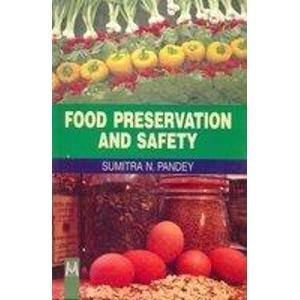 Food Preservation and Safety: Sumitra N. Pandey
