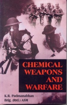 Chemical Weapons and Warfare: K.R. Padmanabhan