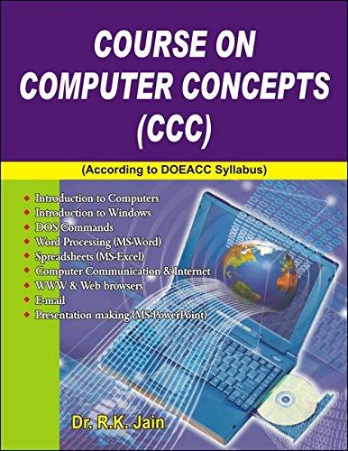 Course on Computer Concepts (CCC): R.K. Jain