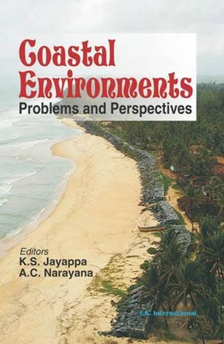 Coastal Environments: Problems and Perspectives: K.S. Jayappa, A.C. Narayana
