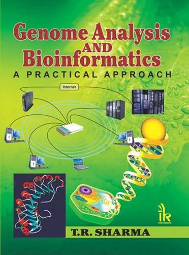 Genome Analysis and Bioinformatics: A Practical Approach: T.R. Sharma
