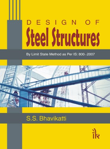 9789380026619: Design of Steel Structures (By Limit State Method as Per IS: 800 2007)