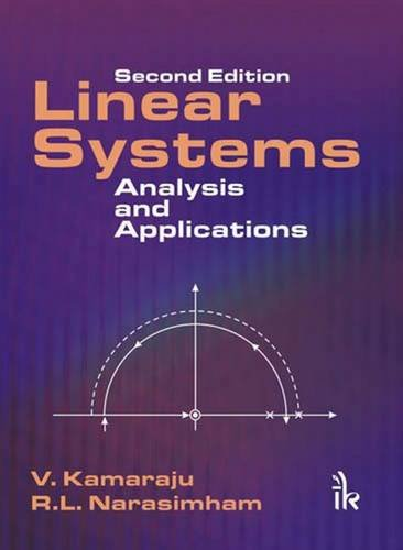 Linear Systems: Analysis and Applications: V. Kamaraju, R.L.