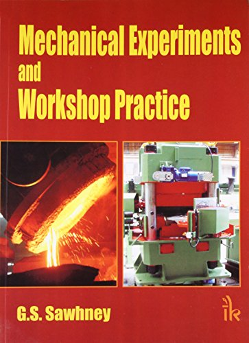 Mechanical Experiments and Workshop Practice: G S Sawhney