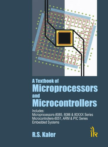 A Textbook Of Microprocessors And Microcontrollers: Includes: Kaler R.S.