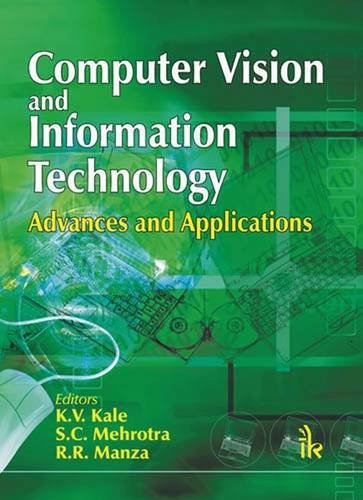 Computer Vision and Information Technology: Advances and: K.V. Kale, S.C.