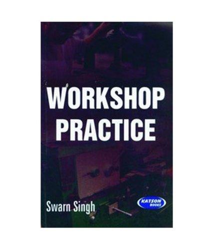 Workshop Practice: A Book on Workshop Tools (For Engineering Students): Swarn Singh