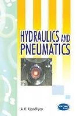 Hydraulics and Pneumatics: A.K. Upadhyaya