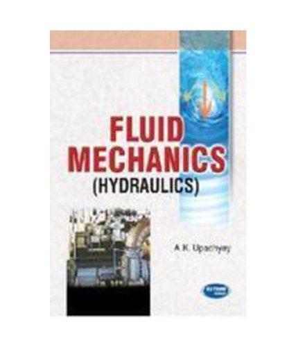 Fluid Mechanics (Hydraulics): A.K.Upadhyay