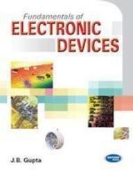 Fundamenatals Of Electronic Devices: J.B. Gupta