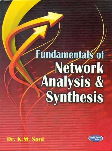 Fundamentals of Network Analysis & Synthesis: K.M.Soni