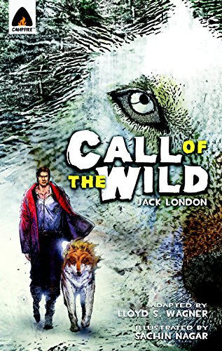 9789380028330: Call of the Wild, The (Campfire Graphic Novels)