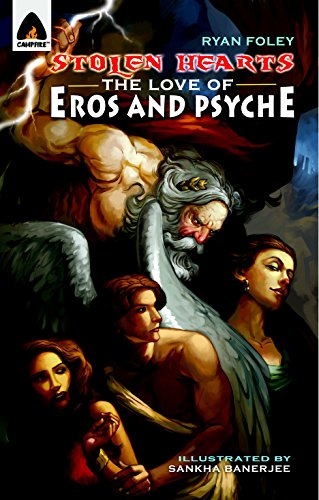 9789380028484: Stolen Hearts: The Love of Eros and Psyche: A Graphic Novel (Campfire Graphic Novels)