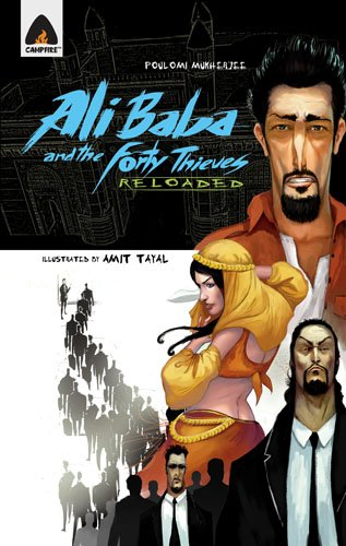 Ali Baba and the Forty Thieves: Reloaded: Poulomi Mukherjee