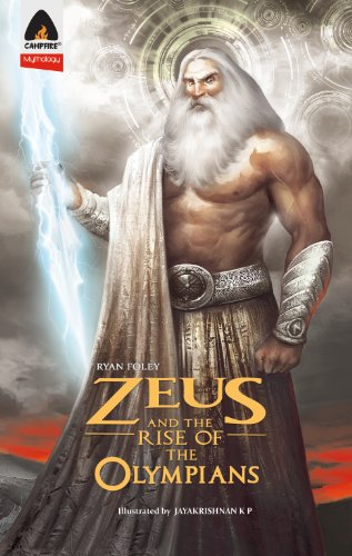 9789380028965: Zeus and the Rise of the Olympians: The Sword of Storms (Campfire Mythology)