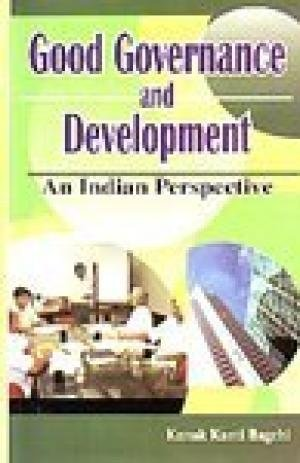 Good Governance and Development: An Indian Perspective: K.K. Bagchi (ed)