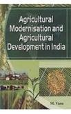 Agricultural Modernisation and Agricultural Development inIndia: Vasu, M
