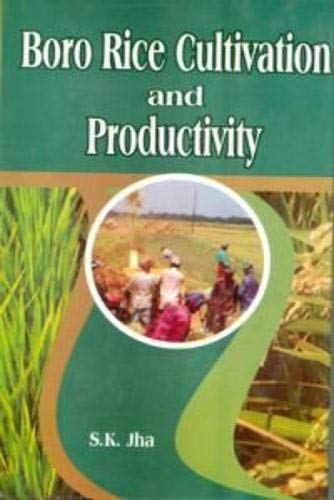 Boro Rice Cultivation and Productivity: Jha, S K