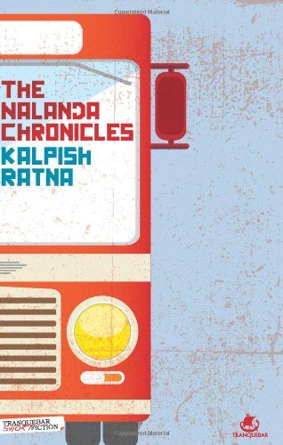 The Nalanda Chronicles: Kalpish Ratna