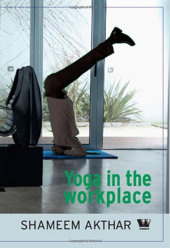 Yoga in the workplace: Shameem Akhtar
