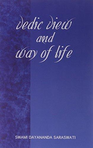 Vedic View and Way of Life: Swami Satyananda Saraswati